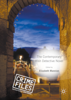 The Contemporary Irish Detective Novel by Elizabeth Mannion