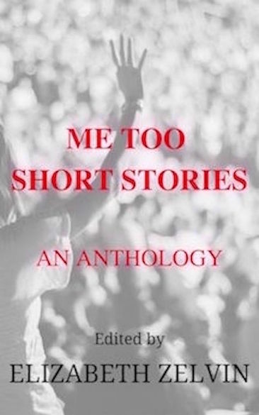 Me Too Short Stories by Elizabeth Zelvin